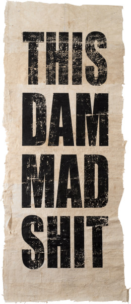 Newell Harry Untitled (THIS/DAM/MAD/SHIT), 2013; Tongan Ngatu (bark cloth), ink; 279 x 118 cm; Edition of 2 + 1 AP; enquire