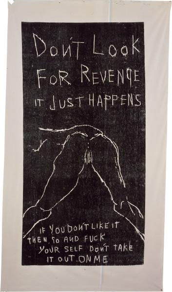 Tracey Emin IT JUST HAPPENS, 2001; woodcut (black) print on calico; 181.5 x 92 cm (image); 218 x 120 cm (cloth); enquire