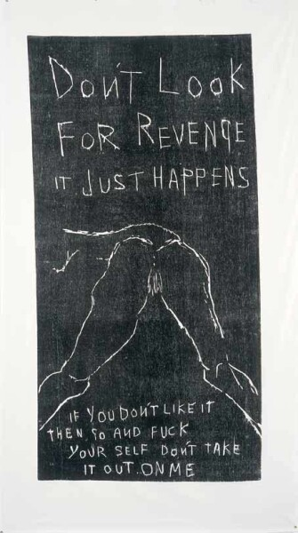 Tracey Emin IT JUST HAPPENS, 2001; woodcut (black) print on calico; 181.5 x 92 cm (image); 218 x 120 cm (cloth); enquire