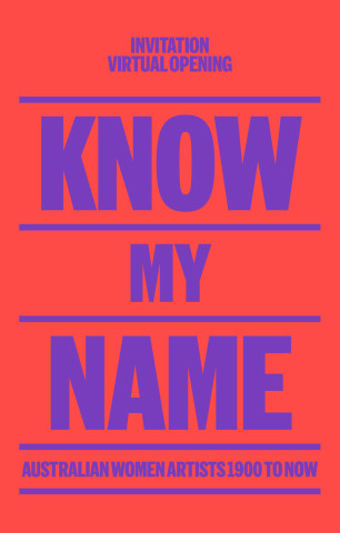 'Know My Name: Australian Women Artists 1900 to Now'