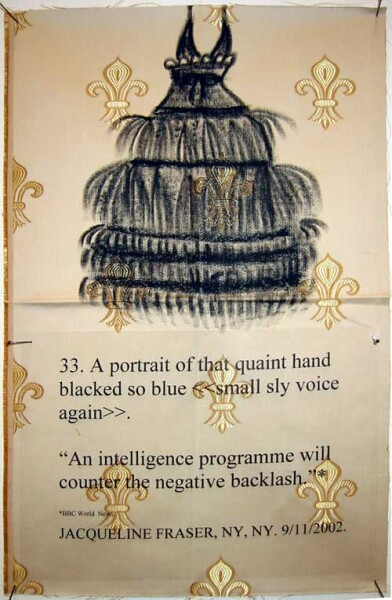 Jacqueline Fraser 33. A portrait of that quaint hand blacked so blue > An intelligence programme will counter the negative backlash BBC World News, 2002; Jacqueline Fraser, NY, NY. 9/11/2002; Fabric, oil stick and acrylic sheet; 32 x 50 cm; enquire